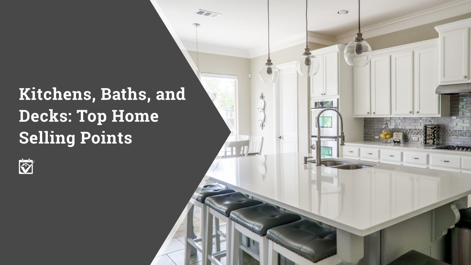 Kitchens, Baths and Decks: Top Home Selling Points