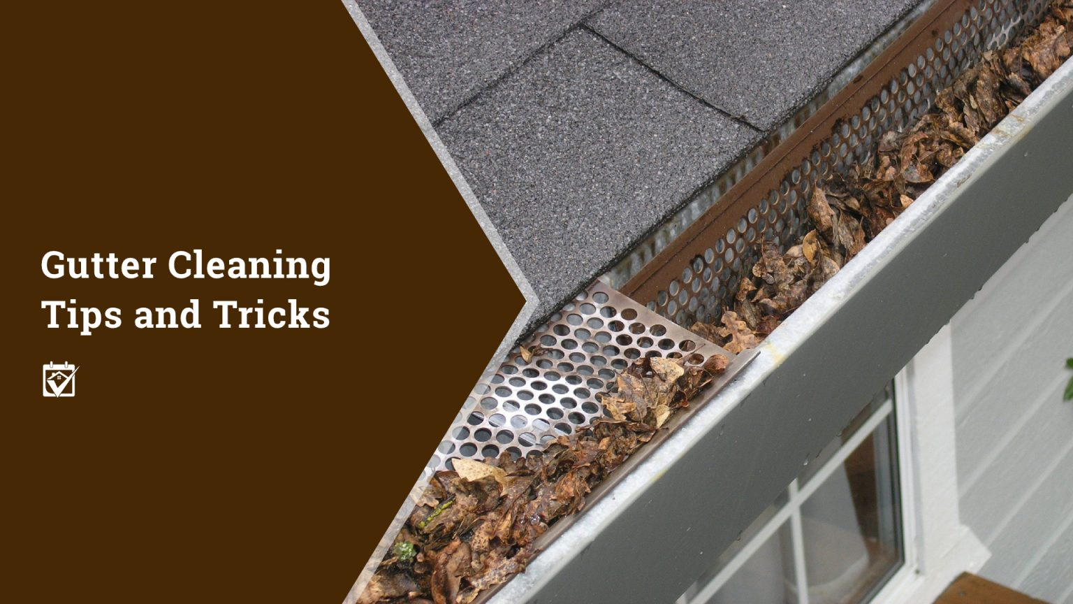 Gutter Cleaning Tips & Tricks