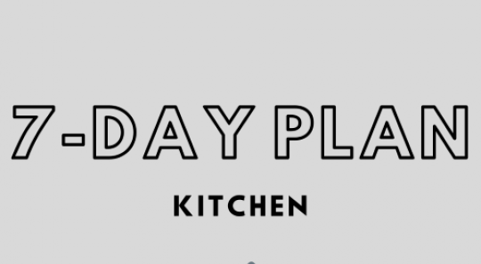 7 day plan for the Kitchen