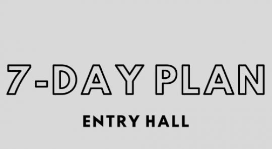 7 day plan for entry hall