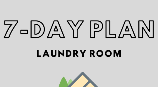 7 day plan for the laundry room
