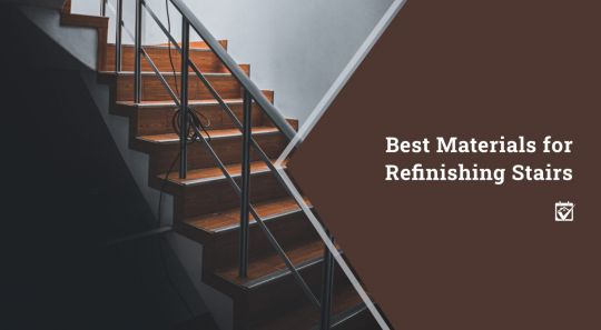 Best Materials for Refinishing Stairs